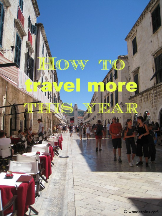 how to travel more this year
